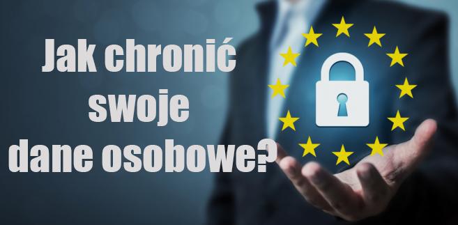 Jak chronić swoje dane osobowe?